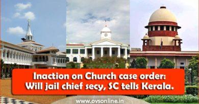 SC flays Kerala govt over delay in Church feud case.